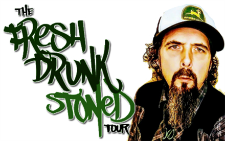 Fresh Drunk Stoned Comedy Tour!
